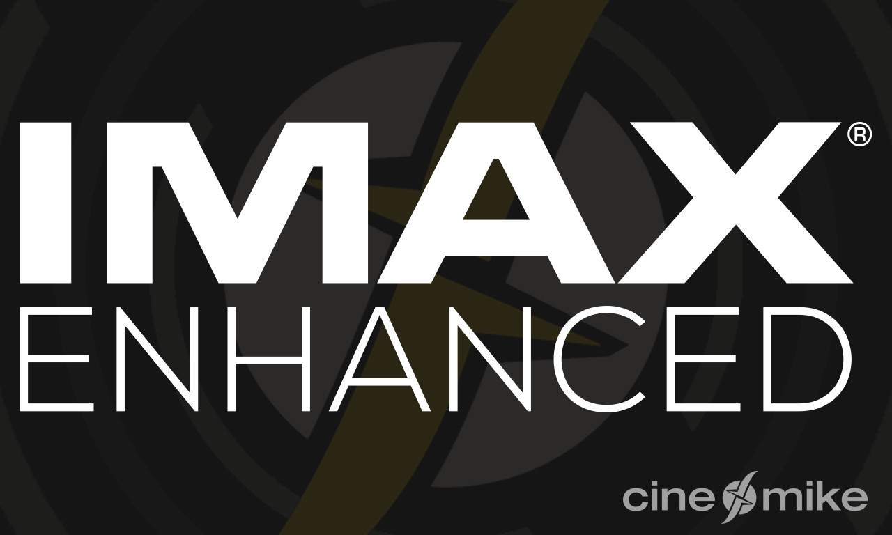 IMAX Enhanced bei Cinemike!